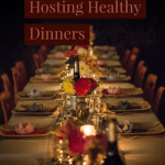 Hosting Healthy Dinner